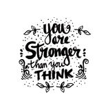 You Are Stronger than you Think. Hand drawn typography poster Royalty Free Stock Image
