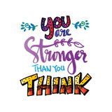 You Are Stronger than you think. Hand drawn typography poster Stock Photo