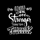 You Are Stronger than you think. Hand drawn typography poster Royalty Free Stock Photo