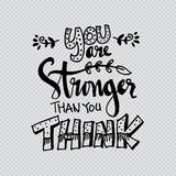 You Are Stronger than you Think. Hand drawn typography poster Stock Photography