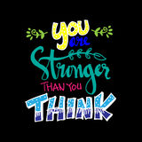 You Are Stronger than you think. Hand drawn typography poster Royalty Free Stock Photography