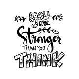 You Are Stronger than you think. Hand drawn typography poster Royalty Free Stock Images