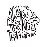You are stronger than you think - motivational poster. With hand drawn typography design Royalty Free Stock Photography