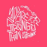 You are stronger than you think - motivational poster. With hand drawn typography design Stock Images