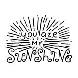 You are sunshine. Nursery lettering design. Stock Images