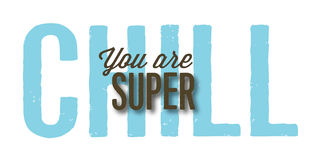 You are Super Chill. Typography design card with drop shadow and distressed type royalty free illustration