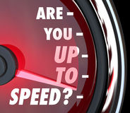 Are You Up to Speed Question Speedometer. A red speedometer with the question Are You Up to Speed in words on the dial and the needle racing to symbolize rising Royalty Free Stock Image