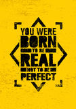 You Were Born To Be Real, Not To be Perfect Creative Motivation Quote. Vector Graffiti Style Typography Poster. Concept On Grunge Wall Background royalty free illustration