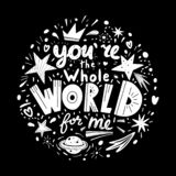 You are the whole world for me lettering. Hand drawn phrase in flat style. Black and white vector isolated illustration. You are the whole world for me royalty free illustration