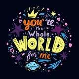You are the whole world for me lettering. Hand drawn phrase in flat style on dark background. Vector isolated illustration. You are the whole world for me vector illustration