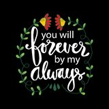 You will be forever be my always. Hand lettering. vector illustration