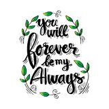 You will forever be my always. Inspirational quote Royalty Free Stock Photo
