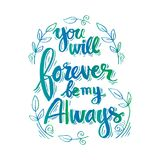 You will forever be my always. Inspirational quote Stock Photos