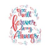 You will forever be my always. Inspirational quote Stock Photo