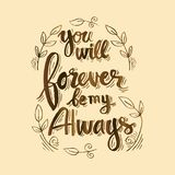 You will forever be my always. Inspirational quote Stock Photography