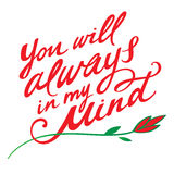 You will always in my mind. Phrase, handwritten text and flower Royalty Free Stock Photography