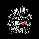 You will never regret being kind. Stock Photography