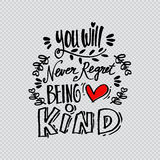 You will never regret being kind. Royalty Free Stock Photography