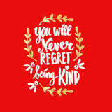 You will never regret being kind. Royalty Free Stock Photos