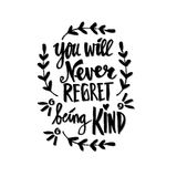 You will never regret being kind. Royalty Free Stock Image