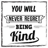 You will never regret being kind typography print design Royalty Free Stock Photo