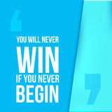 You will never win if   begin. Achieve goal, success in business motivational quote, modern typography background  Stock Photography