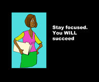 You WILL Succeed. Business illustration of millennial, black businesswoman and the words, 'Stay focused. You WILL succeed royalty free illustration
