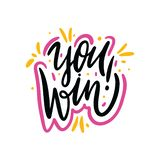 You Win! Hand drawn vector lettering phrase. Isolated on white background. Design for decor, cards, print, web, poster, banner t-shirt stock illustration