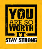 You Are So Worth It. Stay Strong. Gym Workout Motivation Quote Inspiring Concept Royalty Free Stock Photo