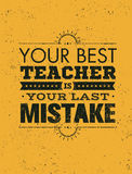 Your Best Teacher Is Your Last Mistake Creative Motivation Quote. Vector Typography Poster Concept Stock Image