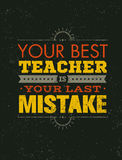 Your Best Teacher Is Your Last Mistake Creative Motivation Quote. Vector Typography Poster Concept Royalty Free Stock Image