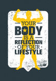 Your Body Is A Reflection Of Your Lifestyle. Workout and Fitness Motivation Quote. Creative Vector Typography Poster Royalty Free Stock Photography