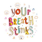 Your breath stinks. Hand lettering design Stock Photo