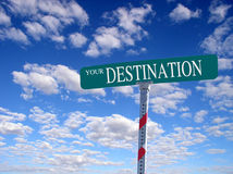 Your Destination. Sign that reads Your Destination Stock Photo