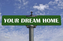 Your dream home road sign. Real photo shoot Stock Images