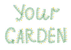 Your garden floral text Royalty Free Stock Photos