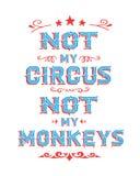 Not my Circus Not My Monkeys stock illustration