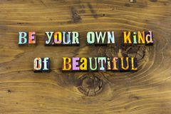 Be your kind beautiful special happy typography stock photos
