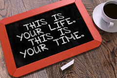This is Your Life. This is Your Time. Motivational. This is Your Life. This is Your Time. Hand Drawn Motivational Quote on Small Red Chalkboard. Business Royalty Free Stock Photography