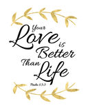 Your Love is Better than Life Royalty Free Stock Photo