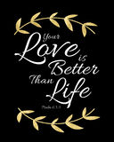 Your Love is Better than Life Gold and Black Stock Photos