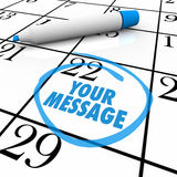 Your Message Circled on Calendar Important Note. The words Your Message circled on a calendar or event planner to remind you of an important occasion, meeting Stock Photos