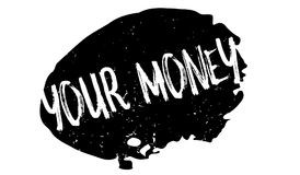 Your Money rubber stamp. Grunge design with dust scratches. Effects can be easily removed for a clean, crisp look. Color is easily changed Stock Images