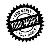 Your Money rubber stamp. Grunge design with dust scratches. Effects can be easily removed for a clean, crisp look. Color is easily changed Royalty Free Stock Photo