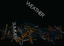 Your Murcia Weather Report Text Background  Word Cloud Concept. YOUR MURCIA WEATHER REPORT Text Background Word Cloud Concept Royalty Free Stock Images