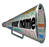 Your Name Bullhorn Megaphone Advertising Brand. A bullhorn or megaphone with the words Your Name advertising your brand or identity as the best choice with top Royalty Free Stock Images