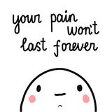 Your pain won`t last forever cute marshmallow hand drawn minimalism illustration with lettering for prints posters cards royalty free illustration