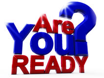 Are Your Ready? Royalty Free Stock Photo