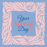 Your special day ornament frame. In pantone 2016 year colors serenity blue and rose quartz. Holidays card template. Vector Royalty Free Stock Image