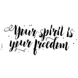 Your spirit is your freedom. Stock Photography